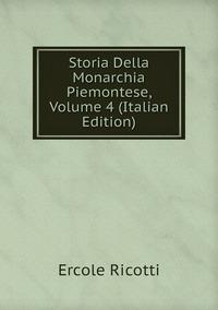 Книга под заказ: «Storia Della Monarchia Piemontese, Volume 4 (Italian Edition)»