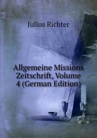 Книга под заказ: «Allgemeine Missions Zeitschrift, Volume 4 (German Edition)»