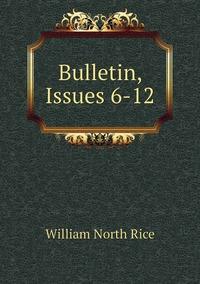 Книга под заказ: «Bulletin, Issues 6-12»