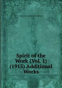 Книга под заказ: «Spirit of the Work (Vol. 1) (1915) Additional Works»
