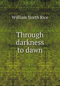 Книга под заказ: «Through darkness to dawn»