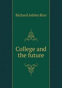 Книга под заказ: «College and the future»