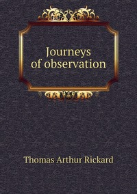 Journeys of observation, T.A. Rickard обложка-превью
