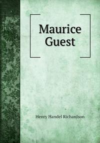 Maurice Guest, Henry Handel Richardson обложка-превью