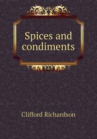 Spices and condiments, Clifford Richardson обложка-превью