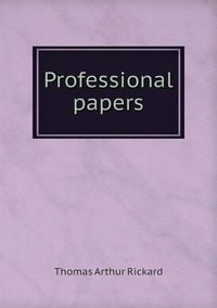Professional papers, T.A. Rickard обложка-превью