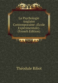 Книга под заказ: «La Psychologie Anglaise Contemporaine: (École Expérimentale). (French Edition)»