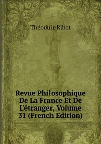 Книга под заказ: «Revue Philosophique De La France Et De L'étranger, Volume 31 (French Edition)»