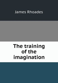 Книга под заказ: «The training of the imagination»
