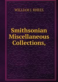 Книга под заказ: «Smithsonian Miscellaneous Collections,»