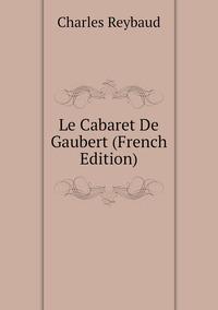 Le Cabaret De Gaubert (French Edition), Charles Reybaud обложка-превью