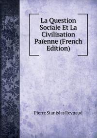 Книга под заказ: «La Question Sociale Et La Civilisation Païenne (French Edition)»