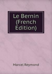 Le Bernin (French Edition), Marcel Reymond обложка-превью