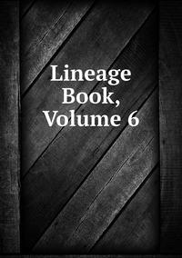 Книга под заказ: «Lineage Book, Volume 6»