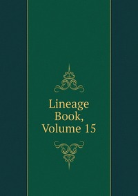 Книга под заказ: «Lineage Book, Volume 15»
