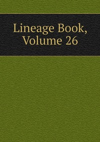 Книга под заказ: «Lineage Book, Volume 26»