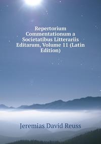 Repertorium Commentationum a Societatibus Litterariis Editarum, Volume 11 (Latin Edition), Jeremias David Reuss обложка-превью