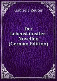 Книга под заказ: «Der Lebenskünstler: Novellen (German Edition)»