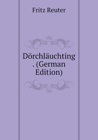 Книга под заказ: «Dörchläuchting . (German Edition)»