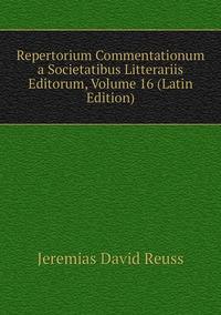 Книга под заказ: «Repertorium Commentationum a Societatibus Litterariis Editorum, Volume 16 (Latin Edition)»