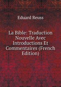 Книга под заказ: «La Bible: Traduction Nouvelle Avec Introductions Et Commentaires (French Edition)»