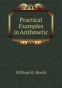 Книга под заказ: «Practical Examples in Arithmetic»