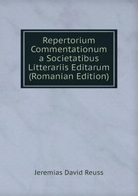 Книга под заказ: «Repertorium Commentationum a Societatibus Litterariis Editarum (Romanian Edition)»