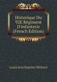 Книга под заказ: «Historique Du 92E Régiment D'infanterie (French Edition)»