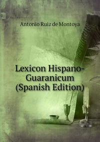Книга под заказ: «Lexicon Hispano-Guaranicum (Spanish Edition)»