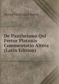 Книга под заказ: «De Pantheismo Qui Fertur Platonis Commentatio Altera (Latin Edition)»
