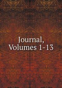 Книга под заказ: «Journal, Volumes 1-13»