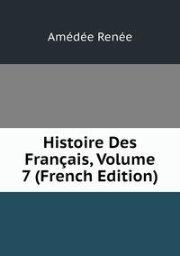 Книга под заказ: «Histoire Des Français, Volume 7 (French Edition)»