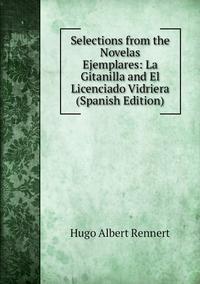 Книга под заказ: «Selections from the Novelas Ejemplares: La Gitanilla and El Licenciado Vidriera (Spanish Edition)»