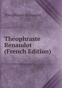 Книга под заказ: «Théophraste Renaudot (French Edition)»