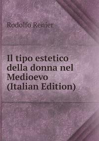 Книга под заказ: «Il tipo estetico della donna nel Medioevo (Italian Edition)»