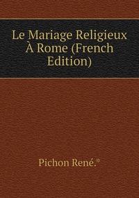 Книга под заказ: «Le Mariage Religieux À Rome (French Edition)»