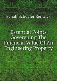 Книга под заказ: «Essential Points Goverening The Financial Value Of An Engineering Property»