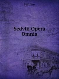 Книга под заказ: «Sedvlii Opera Omnia»