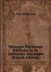 Книга под заказ: «Mélanges Posthumes D'histoire Et De Littérature Orientales (French Edition)»