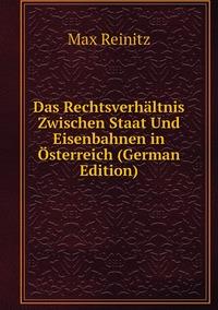 Книга под заказ: «Das Rechtsverhältnis Zwischen Staat Und Eisenbahnen in Österreich (German Edition)»