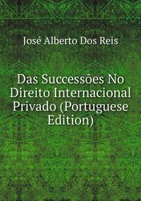 Книга под заказ: «Das Successões No Direito Internacional Privado (Portuguese Edition)»