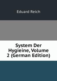 System Der Hygieine, Volume 2 (German Edition), Eduard Reich обложка-превью
