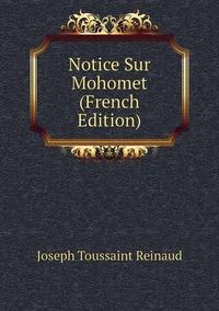 Книга под заказ: «Notice Sur Mohomet (French Edition)»