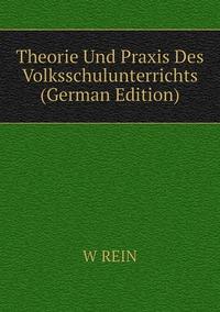 Книга под заказ: «Theorie Und Praxis Des Volksschulunterrichts (German Edition)»