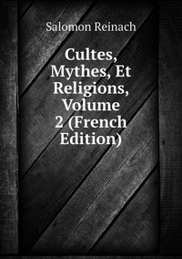 Книга под заказ: «Cultes, Mythes, Et Religions, Volume 2 (French Edition)»