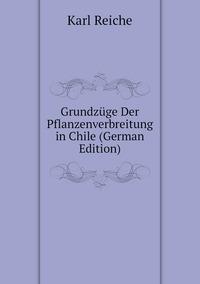 Книга под заказ: «Grundzüge Der Pflanzenverbreitung in Chile (German Edition)»