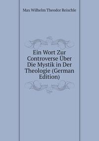 Книга под заказ: «Ein Wort Zur Controverse Über Die Mystik in Der Theologie (German Edition)»