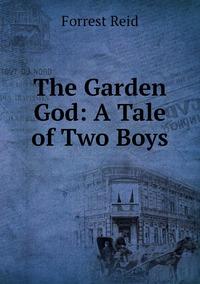 Книга под заказ: «The Garden God: A Tale of Two Boys»