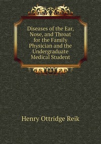 Книга под заказ: «Diseases of the Ear, Nose, and Throat for the Family Physician and the Undergraduate Medical Student»