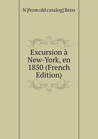 Книга под заказ: «Excursion à New-York, en 1850 (French Edition)»
